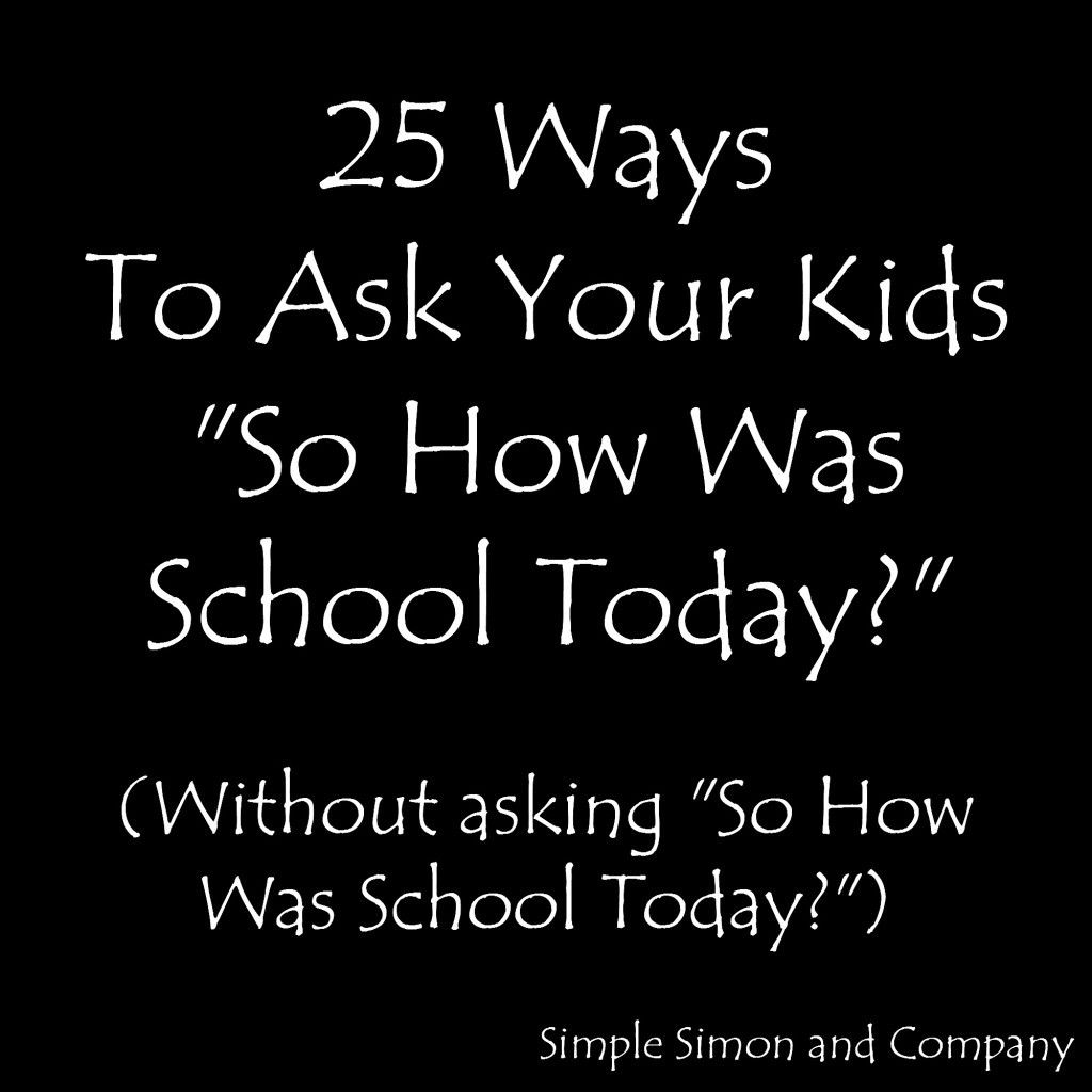 25-Ways-to-ask-your-kids-how-was-school
