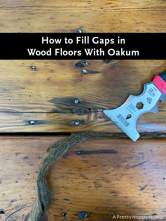how to fill gaps in wood floors with oakum