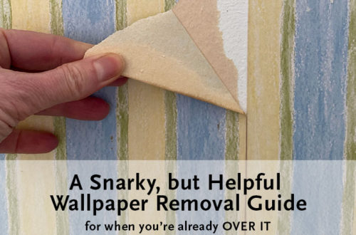 a snarky but helpful wallpaper removal guide